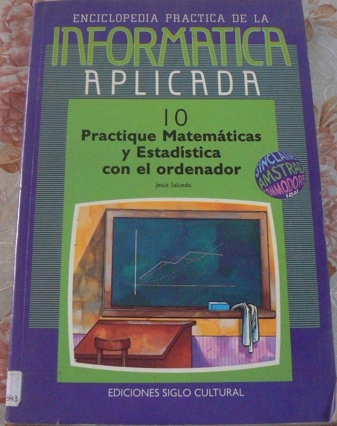 Practique Matemáticas y Estadística con el ordenador (10)