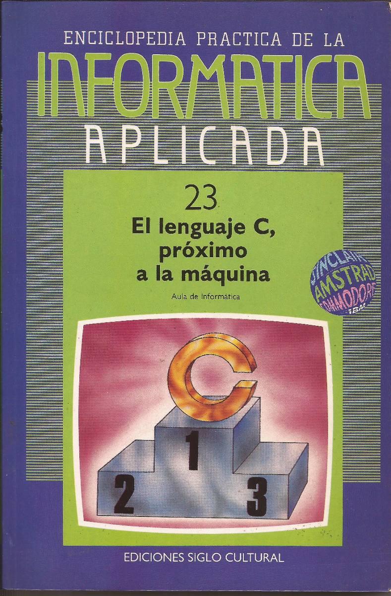 El lenguaje C, próximo a la máquina (23)